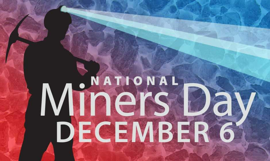 They make our modern world possible: honoring miners every December 6th